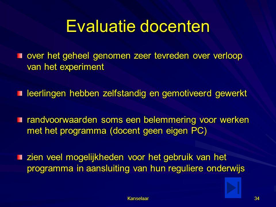 Kanselaar 34 Evaluatie docenten over het geheel genomen zeer tevreden over verloop van het experiment leerlingen hebben zelfstandig en gemotiveerd gew
