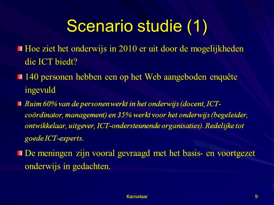 Kanselaar 9 Scenario studie (1) Hoe ziet het onderwijs in 2010 er uit door de mogelijkheden die ICT biedt? 140 personen hebben een op het Web aangebod