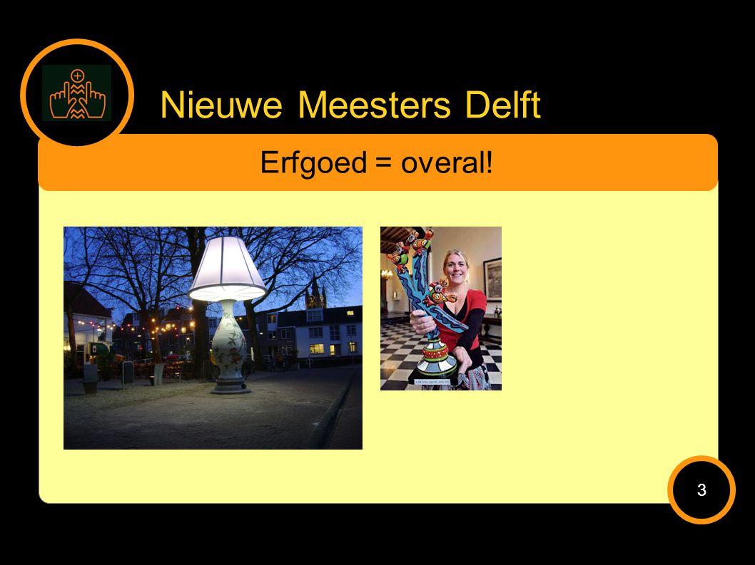 Nieuwe Meesters Delft Erfgoed = overal! 3
