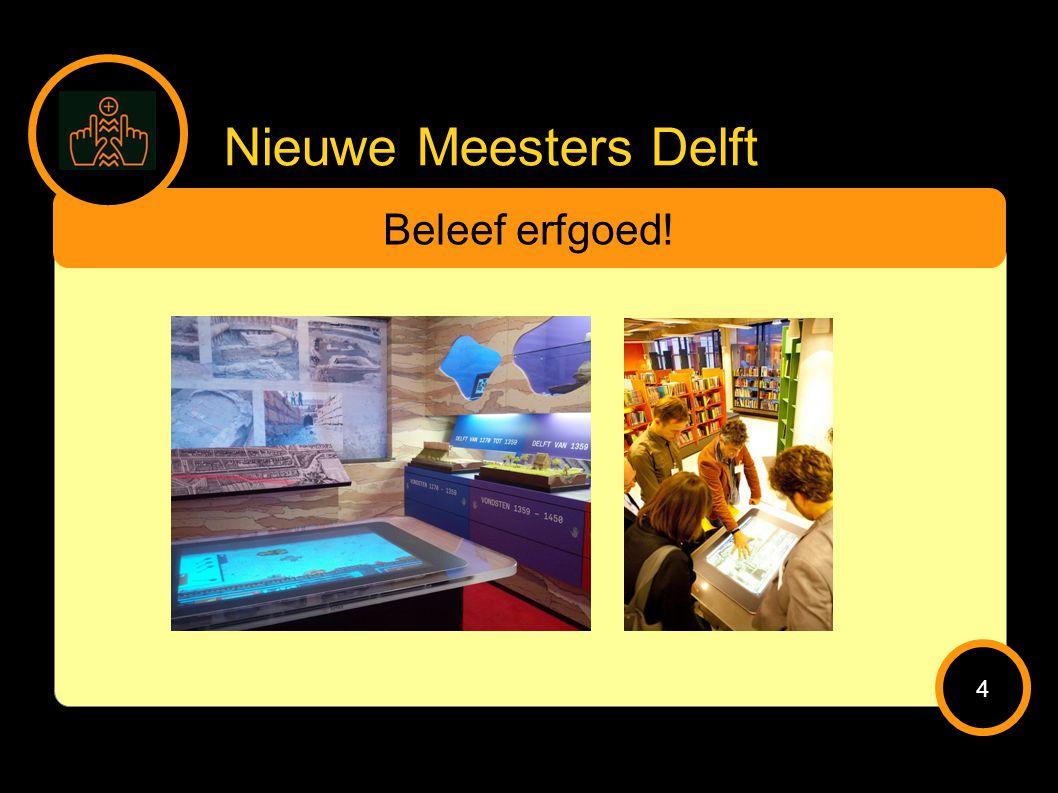 Nieuwe Meesters Delft Beleef erfgoed! 4