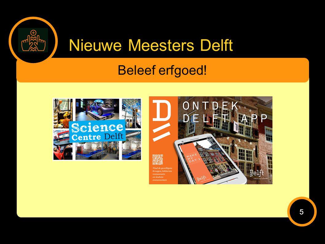 Nieuwe Meesters Delft Beleef erfgoed! 5