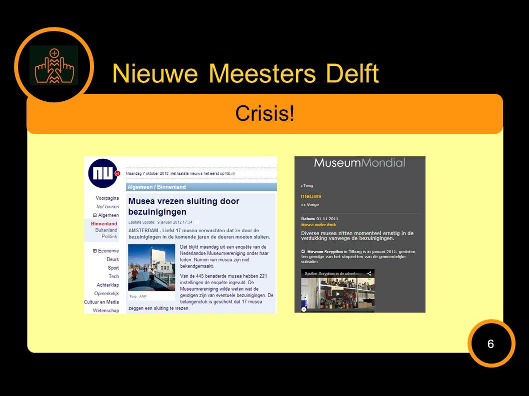 Nieuwe Meesters Delft Crisis! 7