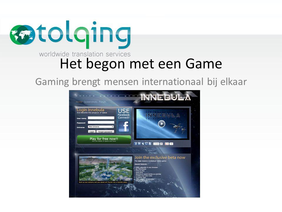 Gaming brengt mensen internationaal bij elkaar Het begon met een Game