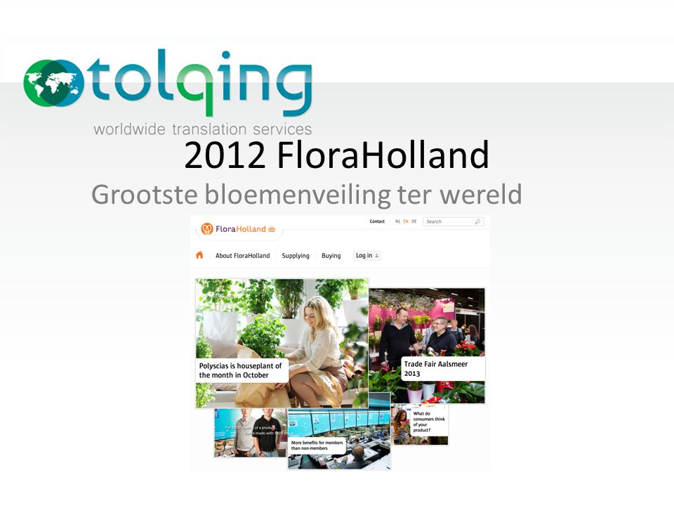 2012 FloraHolland Grootste bloemenveiling ter wereld