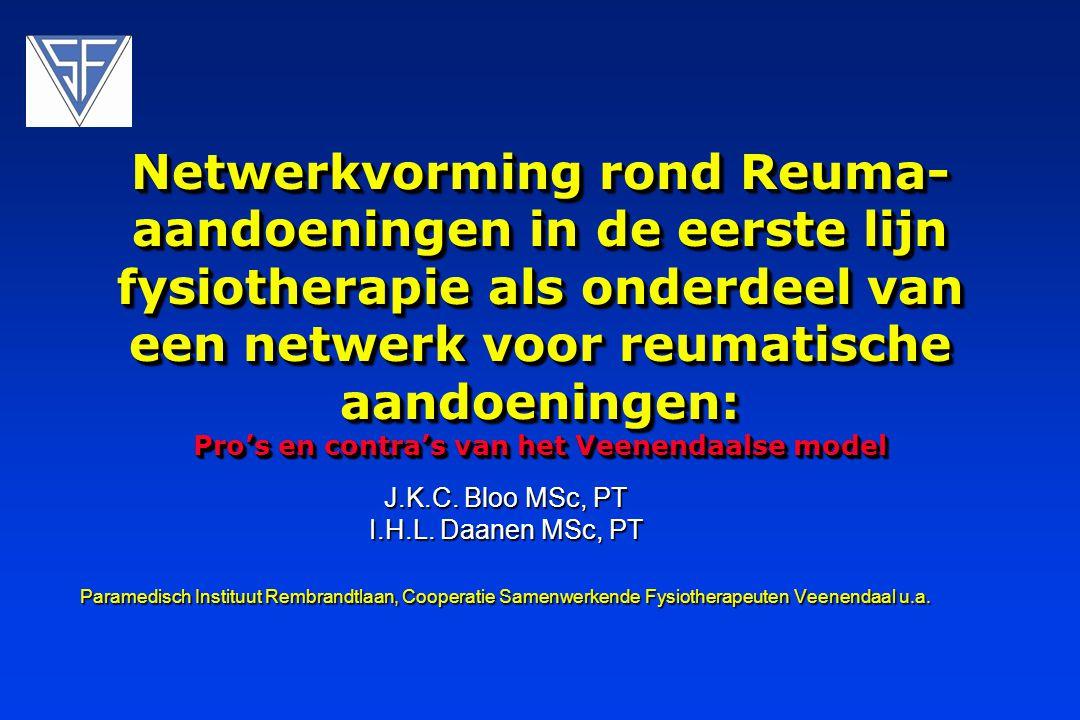 Inleiding Vanaf 2000 structurele samenwerking tussen Ziekenhuis Gelderse Vallei (reumatologen,2e lijns Fysiotherapeuten en reumaverpleegkundigen) en 1e lijns Fysiotherapeuten, RPV Zuid Veluwe, Gemeente Veenendaal en preferente zorgverzekeraar MENZIS.