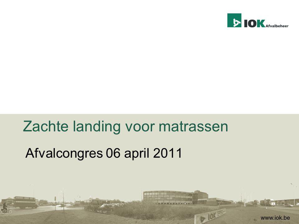 Zachte landing voor matrassen Afvalcongres 06 april 2011