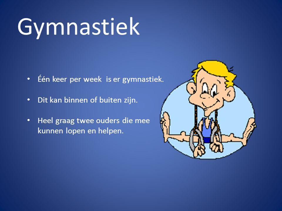 Gymnastiek Één keer per week is er gymnastiek. Dit kan binnen of buiten zijn. Heel graag twee ouders die mee kunnen lopen en helpen.