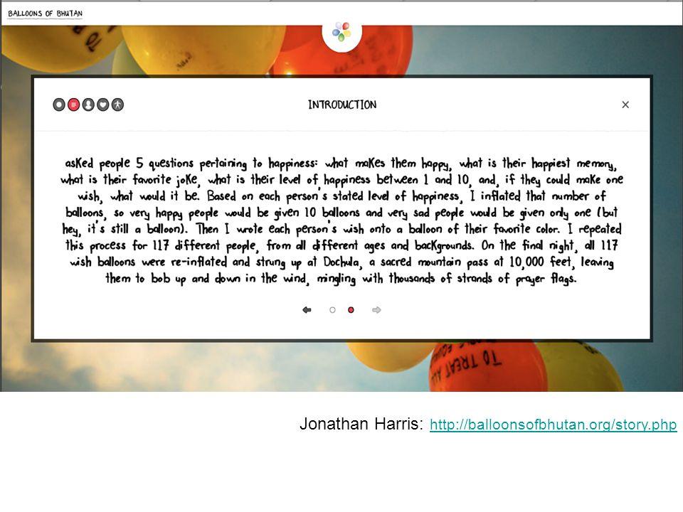 Jonathan Harris: http://balloonsofbhutan.org/story.php http://balloonsofbhutan.org/story.php