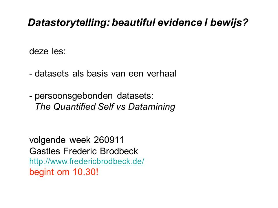 datajournalism: 'beautiful evidence' & storytelling van data naar story… - uitgangspunten: transparancy (herkomst) correlations (patronen) causaliteit (conclusies) (non-)lineariteit ('handhelding', animatie) - auteurschap: wie is de auteur van de datavisualisatie.