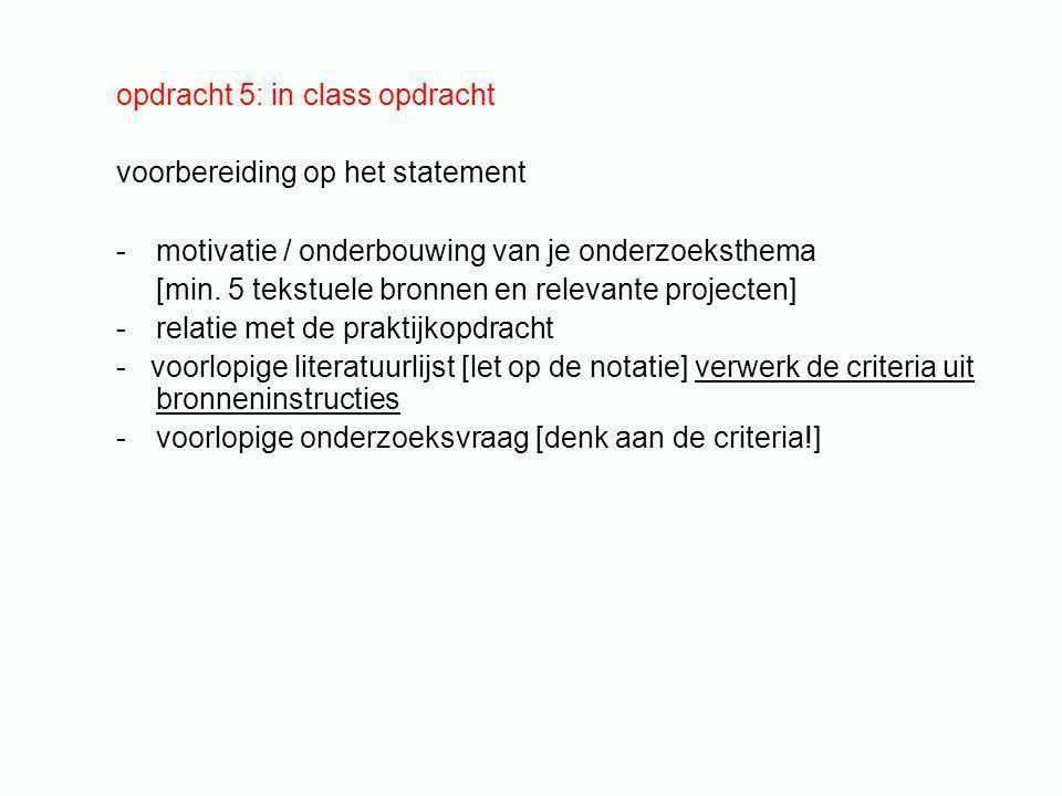 opdracht 5: in class opdracht voorbereiding op het statement -motivatie / onderbouwing van je onderzoeksthema [min.