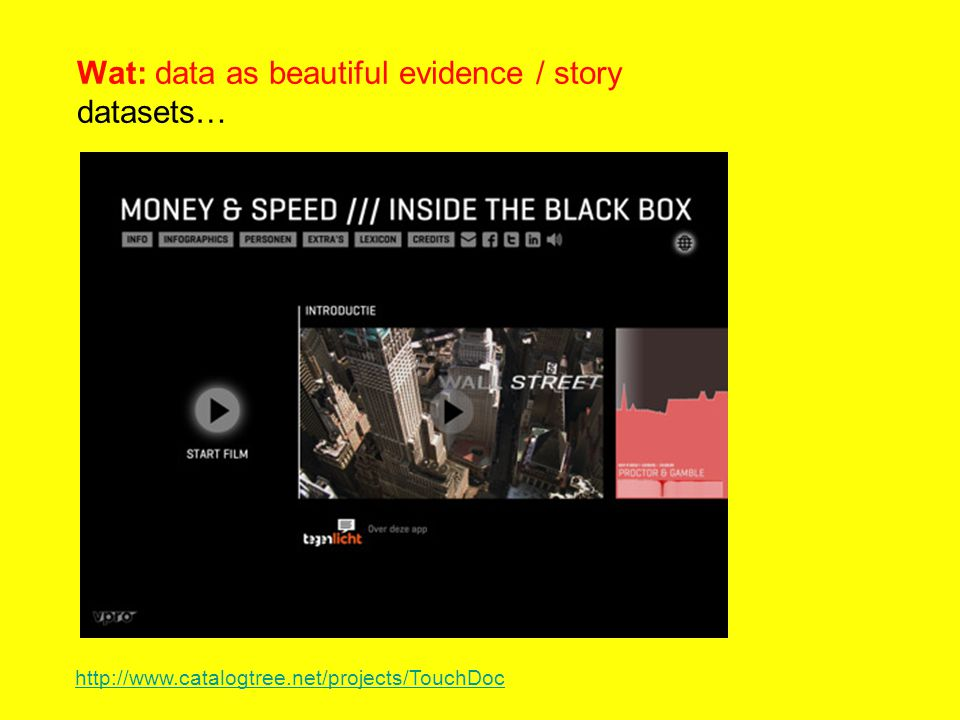 Wat: data as beautiful evidence / story datasets… http://www.catalogtree.net/projects/TouchDoc