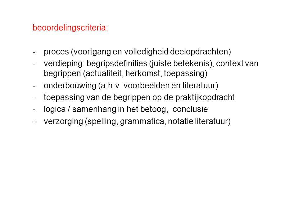 beoordelingscriteria: -proces (voortgang en volledigheid deelopdrachten) -verdieping: begripsdefinities (juiste betekenis), context van begrippen (act