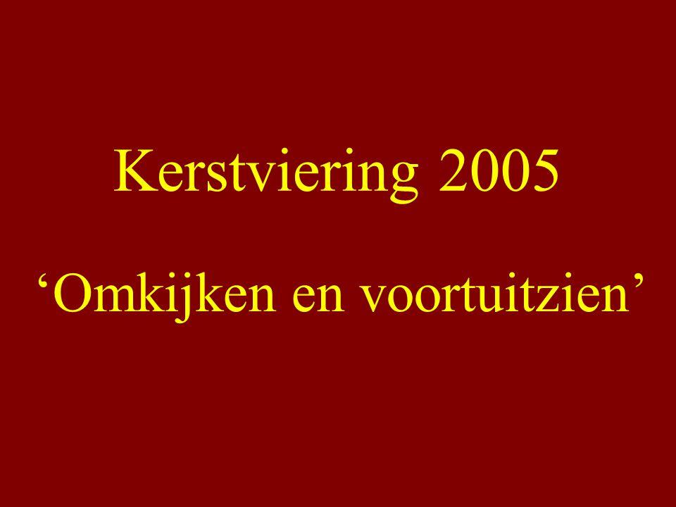 Kerstviering 2005 'Omkijken en voortuitzien'