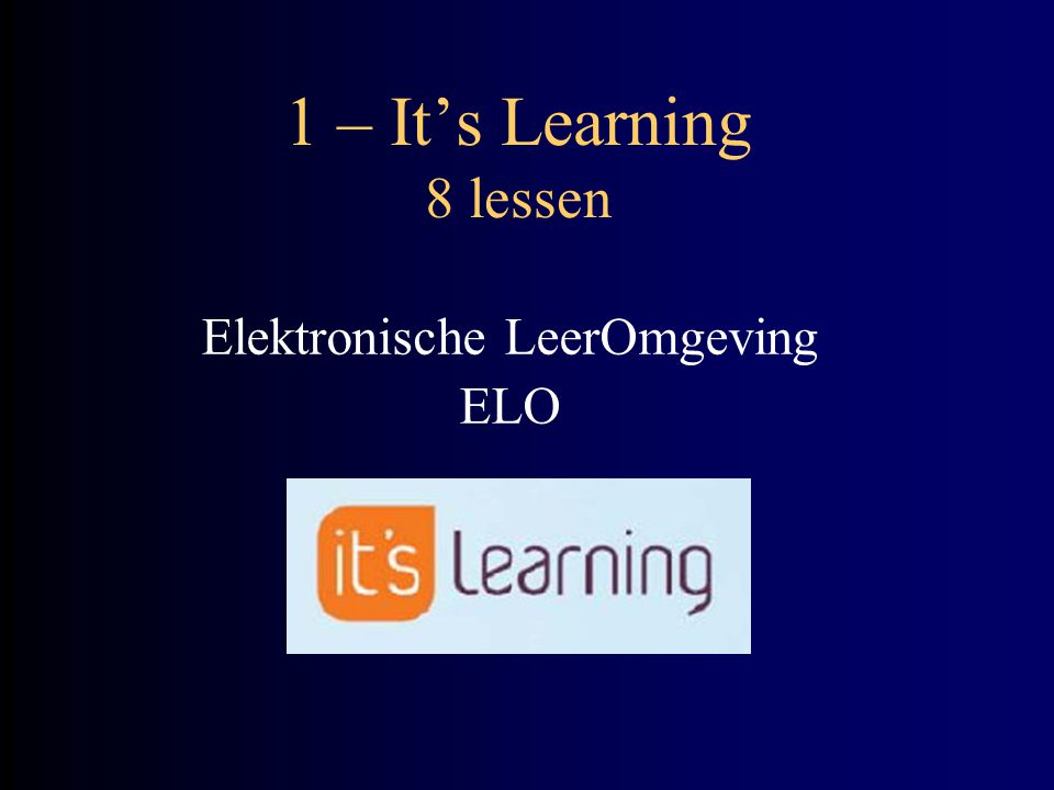 1 – It's Learning 8 lessen Elektronische LeerOmgeving ELO