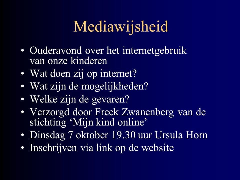 Mediawijsheid Ouderavond over het internetgebruik van onze kinderen Wat doen zij op internet.