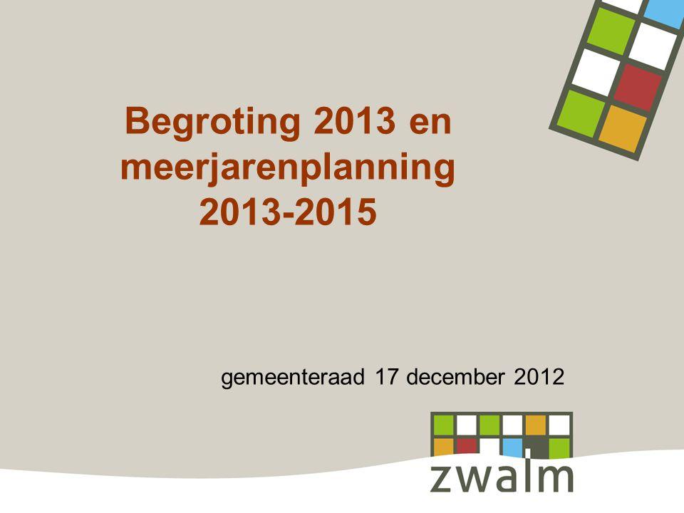 Begroting 2013 en meerjarenplanning 2013-2015 gemeenteraad 17 december 2012
