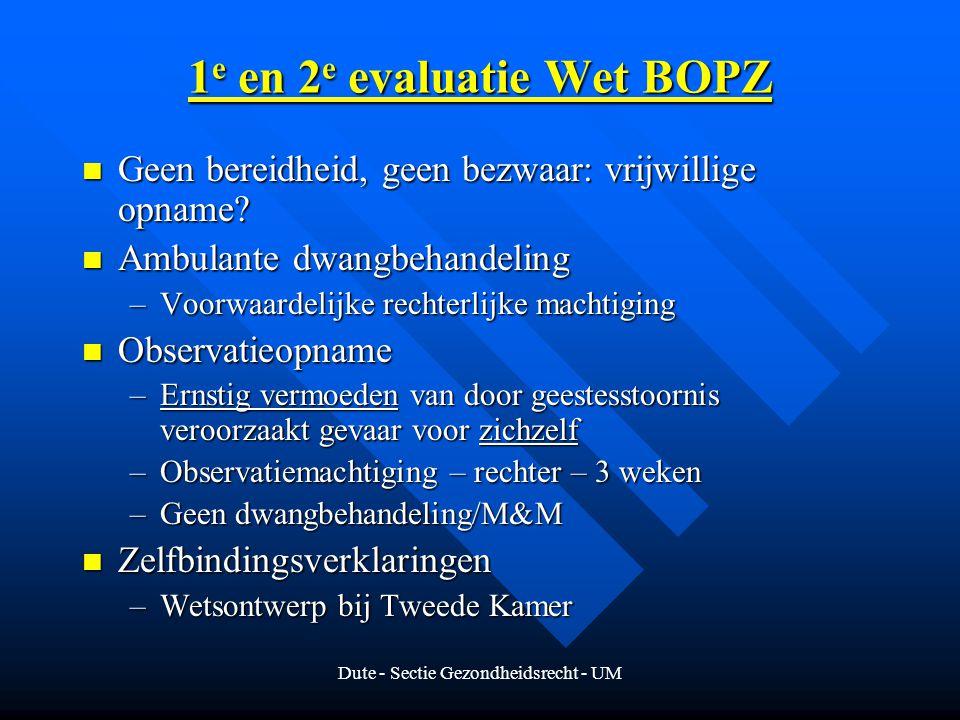 Dute - Sectie Gezondheidsrecht - UM 1 e en 2 e evaluatie Wet BOPZ Geen bereidheid, geen bezwaar: vrijwillige opname.