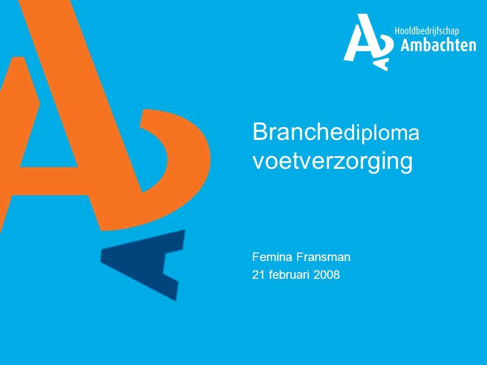 Branche diploma voetverzorging Femina Fransman 21 februari 2008