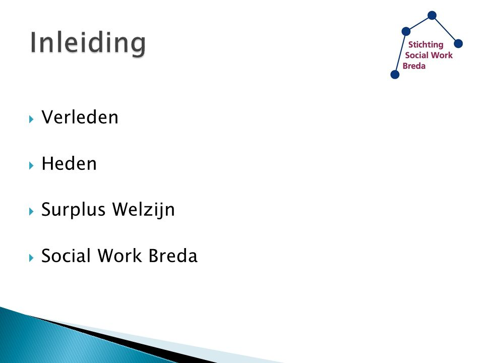  Verleden  Heden  Surplus Welzijn  Social Work Breda