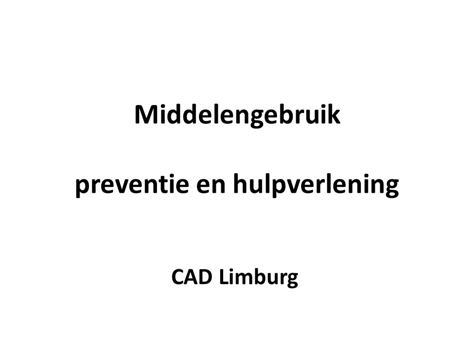 Middelengebruik preventie en hulpverlening CAD Limburg