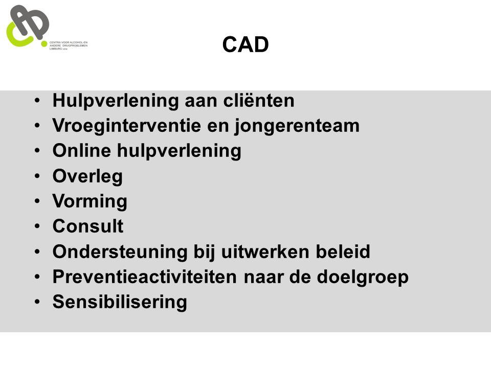CAD Hulpverlening aan cliënten Vroeginterventie en jongerenteam Online hulpverlening Overleg Vorming Consult Ondersteuning bij uitwerken beleid Preven