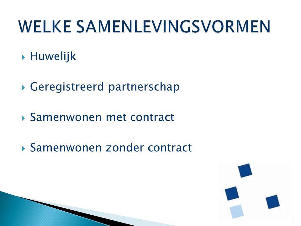  Huwelijk  Geregistreerd partnerschap  Samenwonen met contract  Samenwonen zonder contract 10