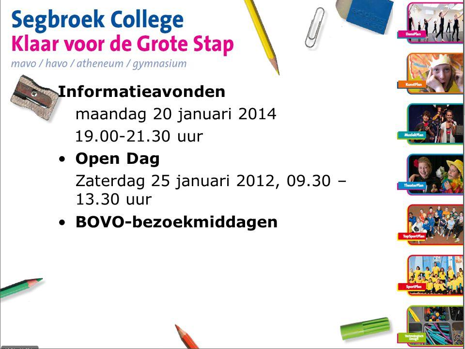 Informatieavonden maandag 20 januari 2014 19.00-21.30 uur Open Dag Zaterdag 25 januari 2012, 09.30 – 13.30 uur BOVO-bezoekmiddagen