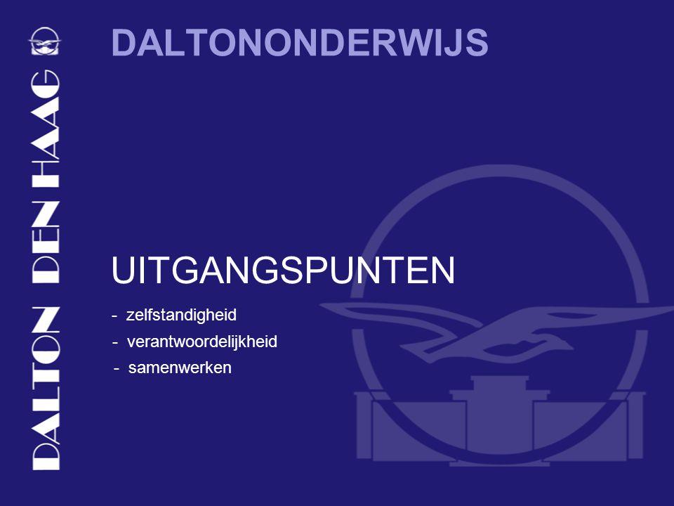 DALTONONDERWIJS UITGANGSPUNTEN - zelfstandigheid - verantwoordelijkheid - samenwerken