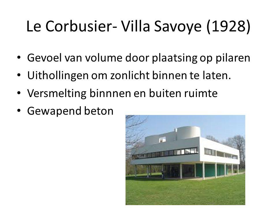 Le Corbusier- Villa Savoye (1928) Gevoel van volume door plaatsing op pilaren Uithollingen om zonlicht binnen te laten.