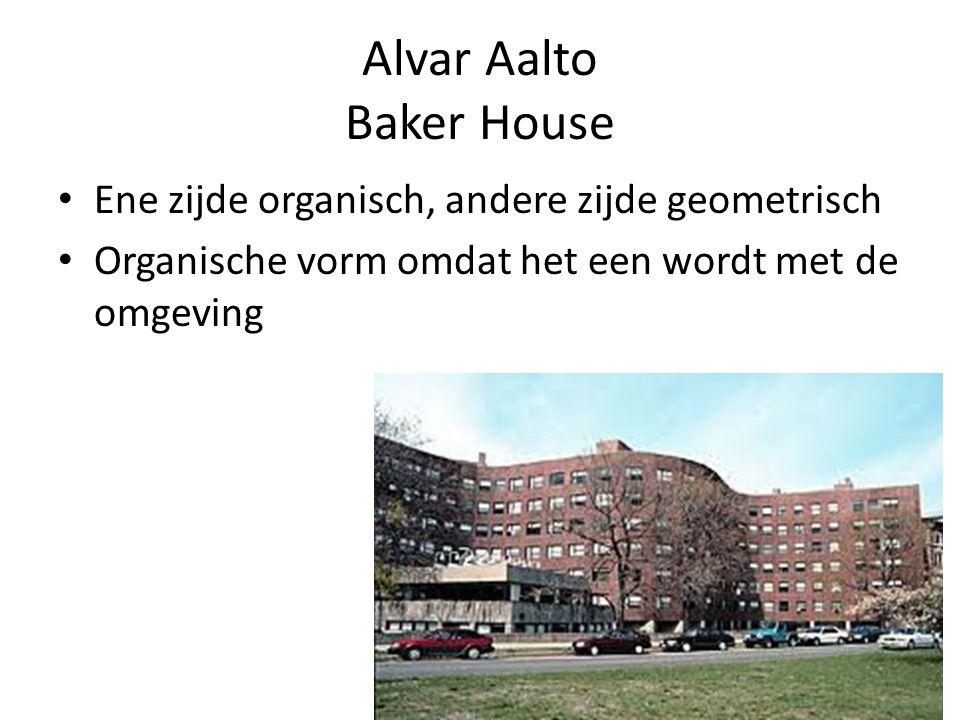 Alvar Aalto Baker House Ene zijde organisch, andere zijde geometrisch Organische vorm omdat het een wordt met de omgeving
