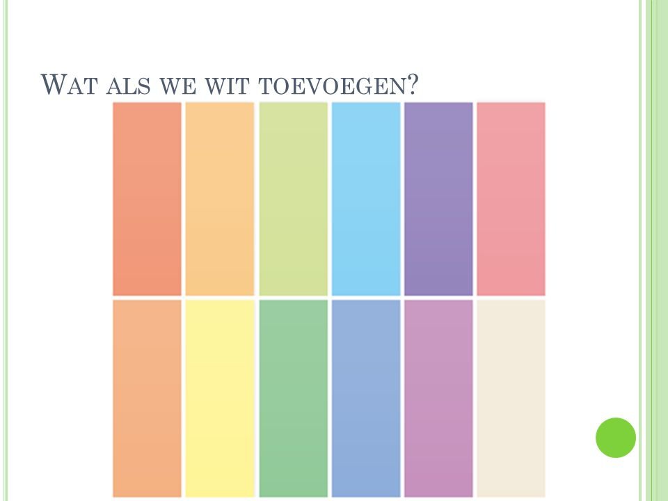 W AT ALS WE WIT TOEVOEGEN ?