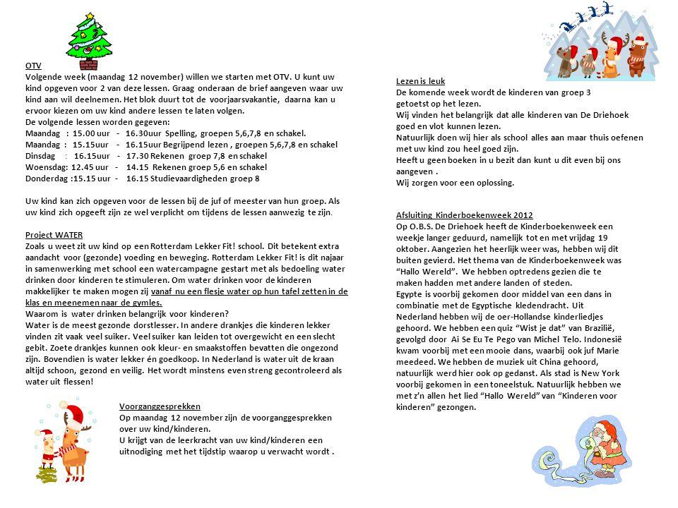 OTV Volgende week (maandag 12 november) willen we starten met OTV. U kunt uw kind opgeven voor 2 van deze lessen. Graag onderaan de brief aangeven waa