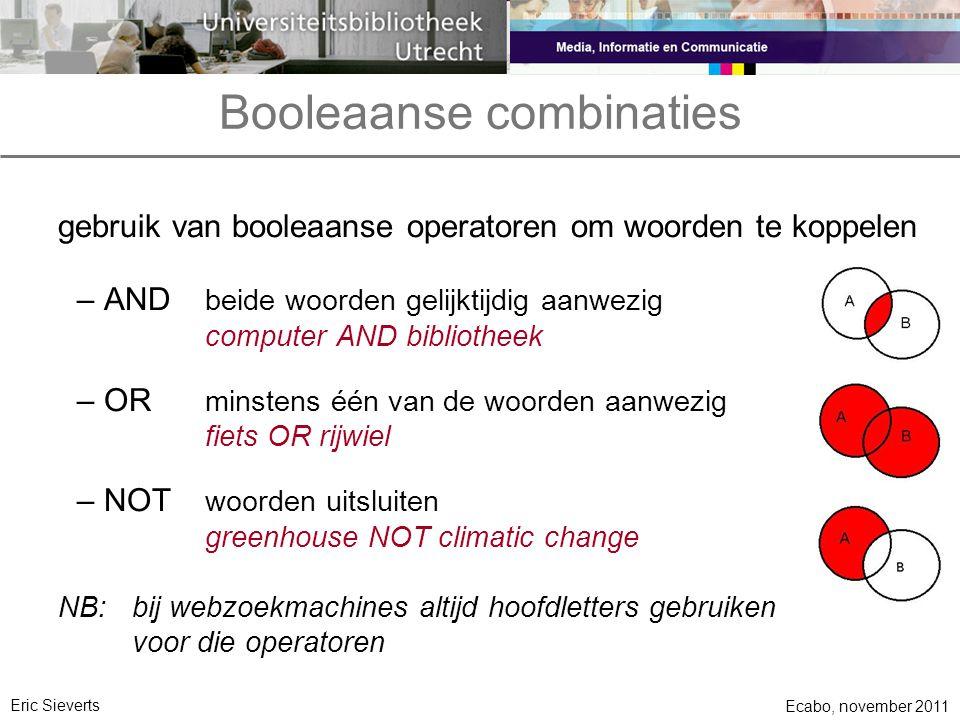 Booleaanse combinaties gebruik van booleaanse operatoren om woorden te koppelen –AND beide woorden gelijktijdig aanwezig computer AND bibliotheek –OR