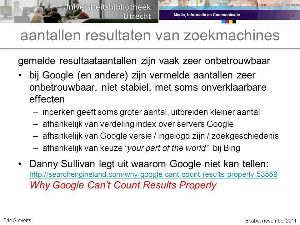 aantallen resultaten van zoekmachines gemelde resultaataantallen zijn vaak zeer onbetrouwbaar bij Google (en andere) zijn vermelde aantallen zeer onbe