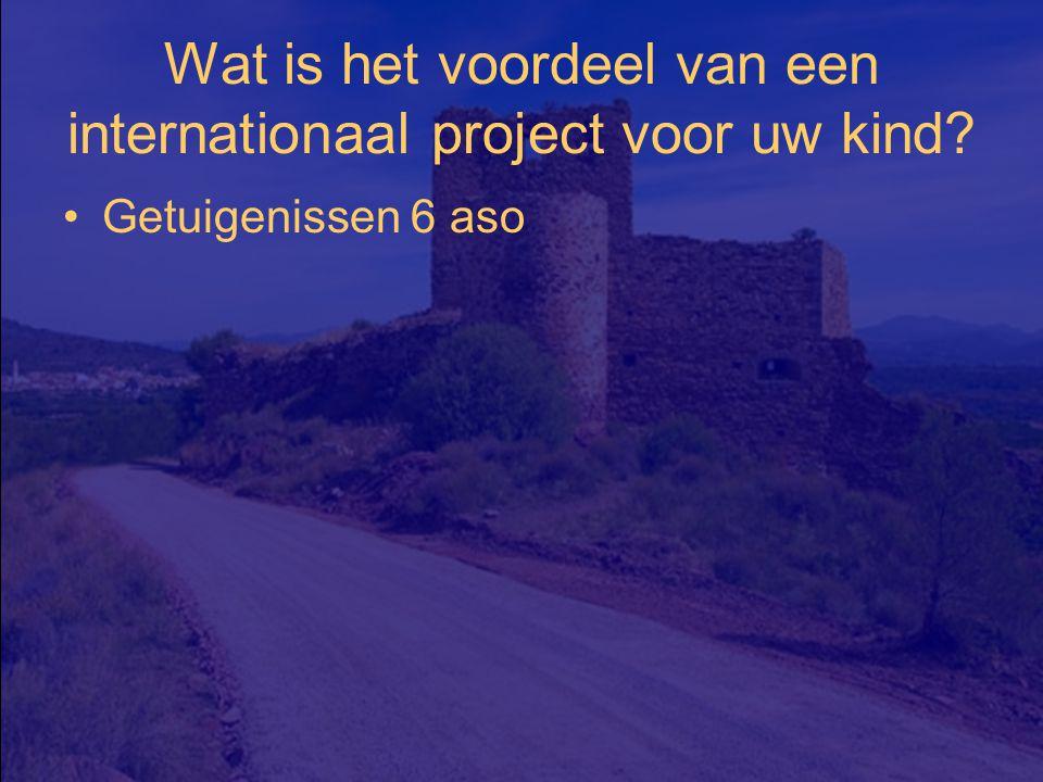 Wat is het voordeel van een internationaal project voor uw kind Getuigenissen 6 aso