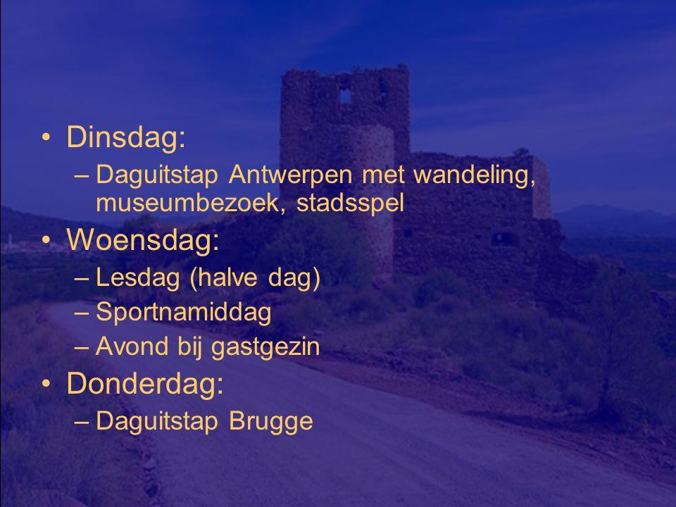 Dinsdag: –Daguitstap Antwerpen met wandeling, museumbezoek, stadsspel Woensdag: –Lesdag (halve dag) –Sportnamiddag –Avond bij gastgezin Donderdag: –Daguitstap Brugge