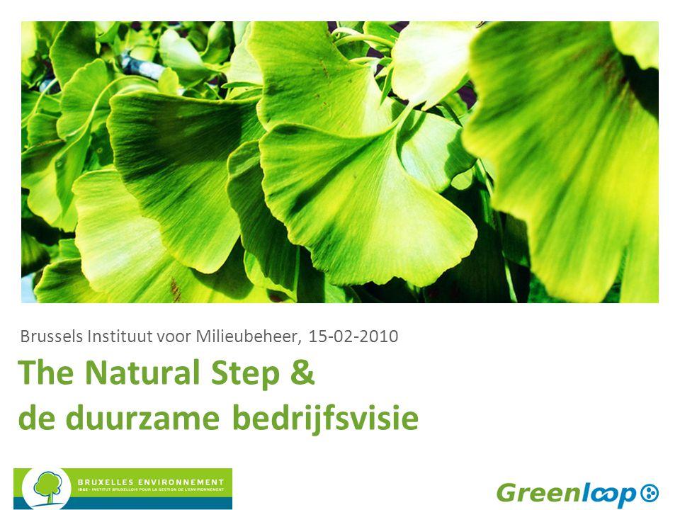The Natural Step & de duurzame bedrijfsvisie Brussels Instituut voor Milieubeheer, 15-02-2010