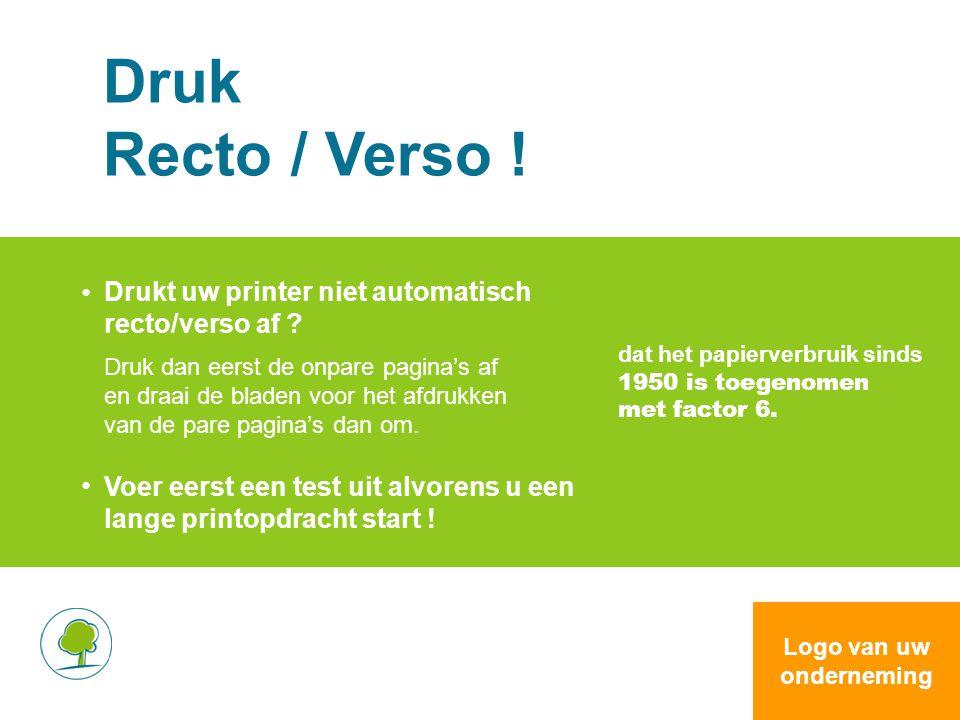 Druk Recto / Verso ! Drukt uw printer niet automatisch recto/verso af ? Druk dan eerst de onpare pagina's af en draai de bladen voor het afdrukken van