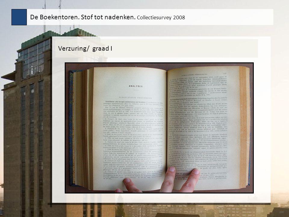 Verzuring/ graad I De Boekentoren. Stof tot nadenken. Collectiesurvey 2008