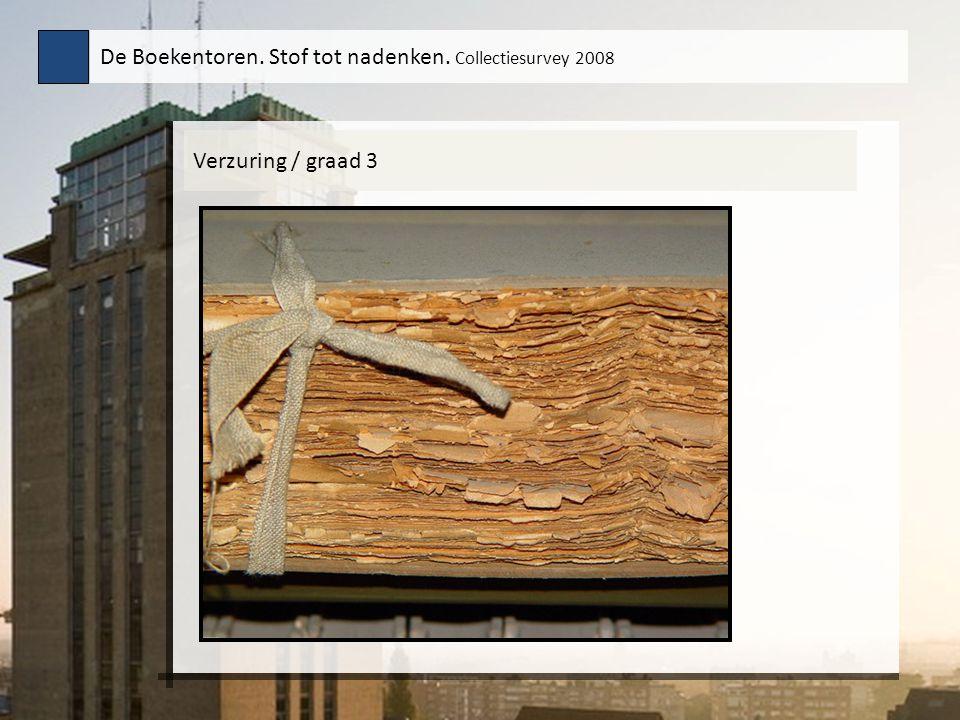 Verzuring / graad 3 De Boekentoren. Stof tot nadenken. Collectiesurvey 2008 Tekstinhoud