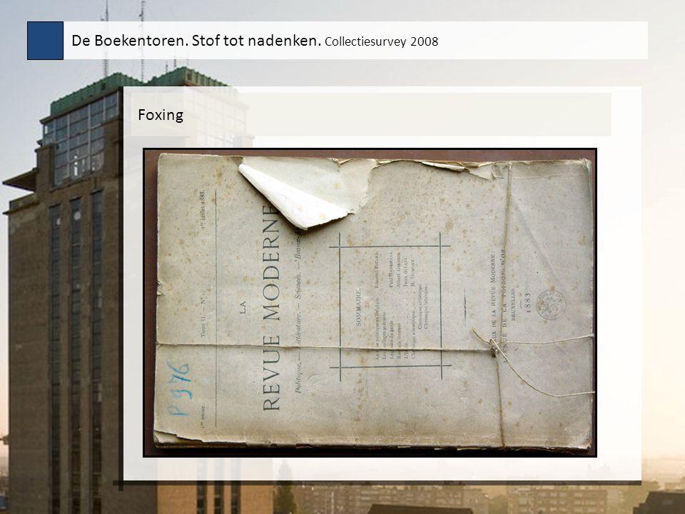 Foxing De Boekentoren. Stof tot nadenken. Collectiesurvey 2008