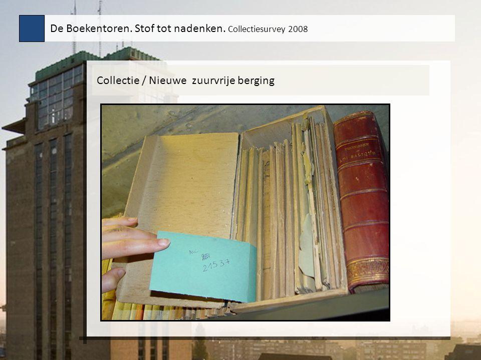 Collectie / Nieuwe zuurvrije berging De Boekentoren. Stof tot nadenken. Collectiesurvey 2008
