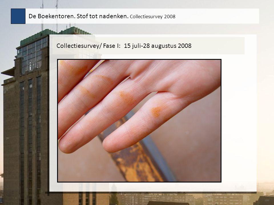 Collectiesurvey/ Fase I: 15 juli-28 augustus 2008 De Boekentoren. Stof tot nadenken. Collectiesurvey 2008