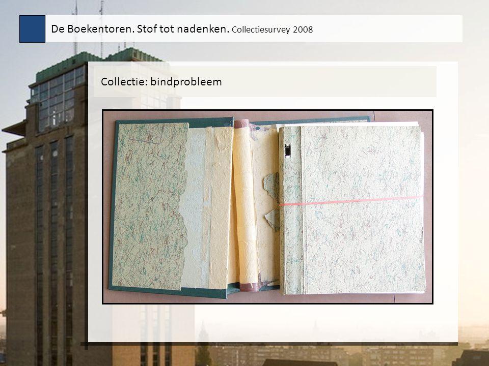 Collectie: bindprobleem De Boekentoren. Stof tot nadenken. Collectiesurvey 2008