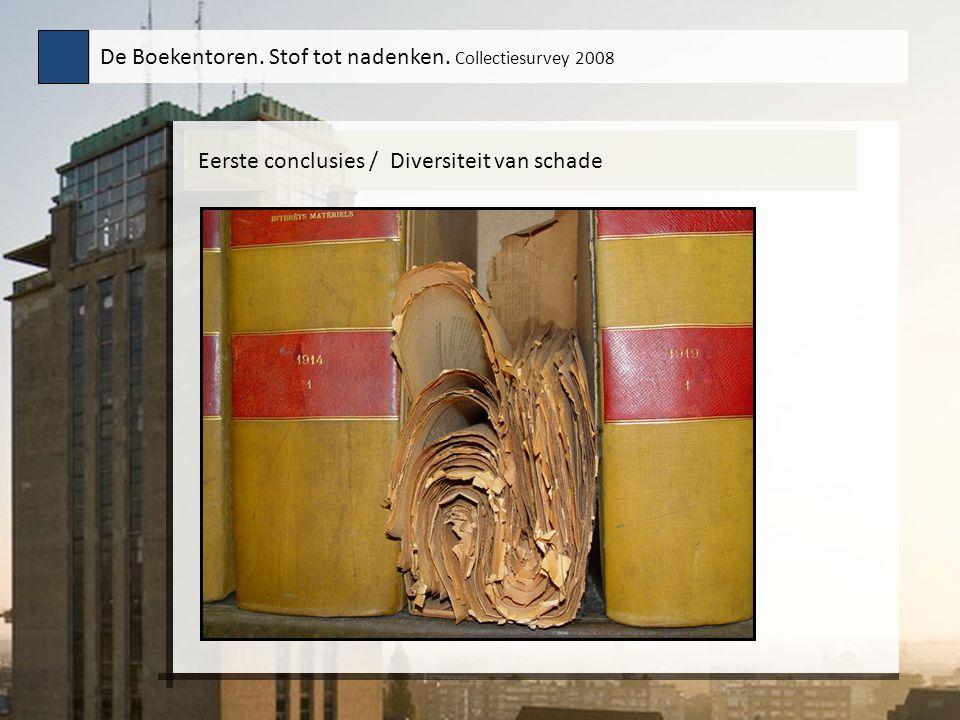 Eerste conclusies / Diversiteit van schade De Boekentoren. Stof tot nadenken. Collectiesurvey 2008