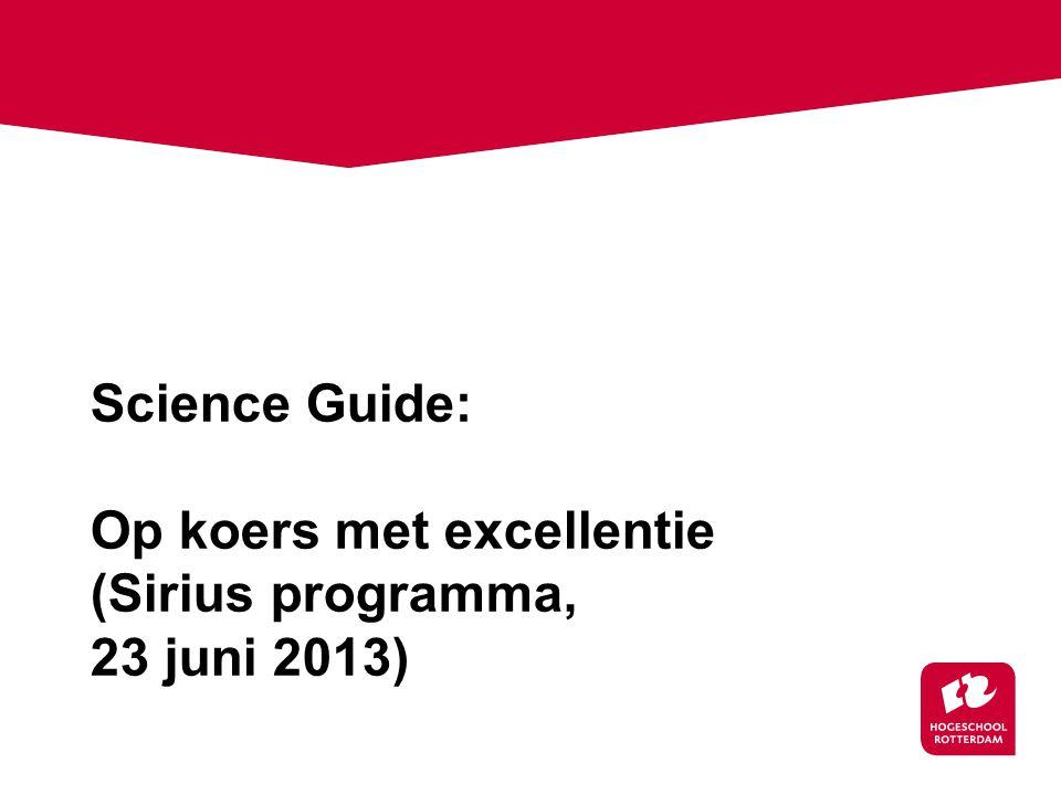 Science Guide: Op koers met excellentie (Sirius programma, 23 juni 2013)