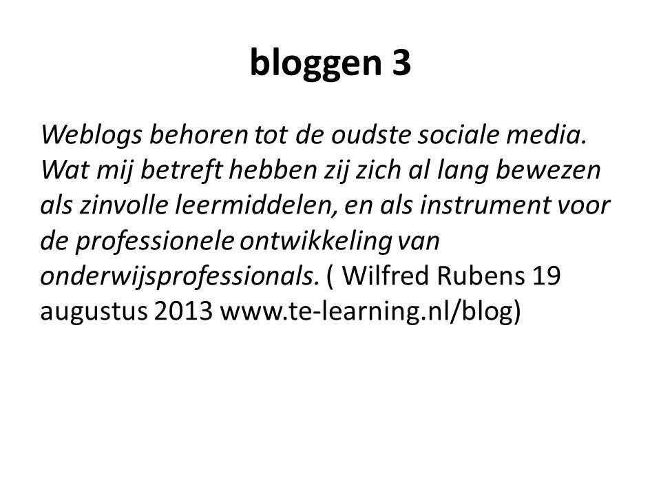 bloggen 3 Weblogs behoren tot de oudste sociale media.