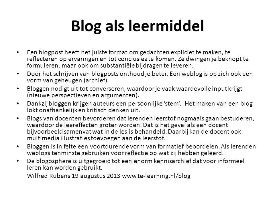 Blog als instrument voor professionele ontwikkeling Blogs have introduced a measure of differentiation and challenge to my professional learning plan that had long been missing.