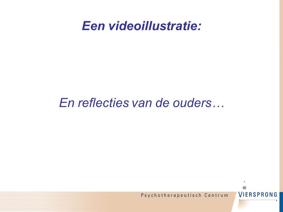 Een videoillustratie: En reflecties van de ouders…