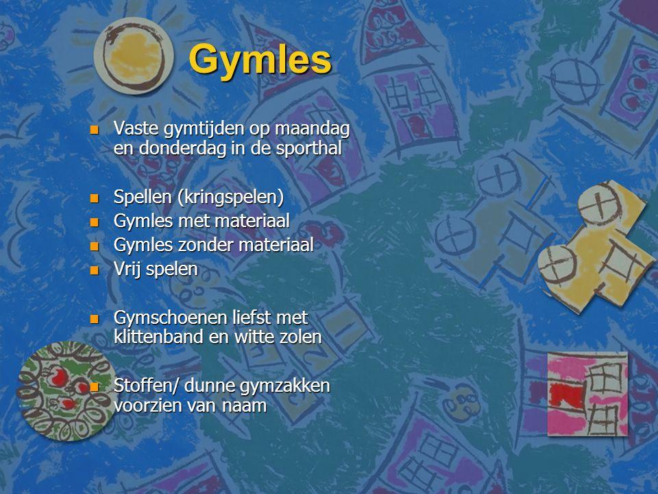 Gymles n Vaste gymtijden op maandag en donderdag in de sporthal n Spellen (kringspelen) n Gymles met materiaal n Gymles zonder materiaal n Vrij spelen